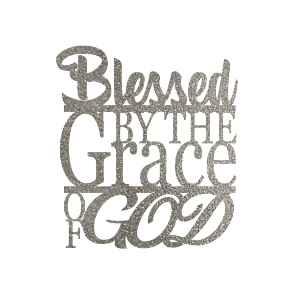 Blessed by the grace of God Metal Wall Sign