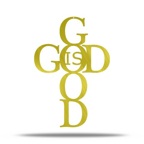 God Is Good Steel wall Sign