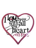 I Love You With All My Heart Metal Wall Sign