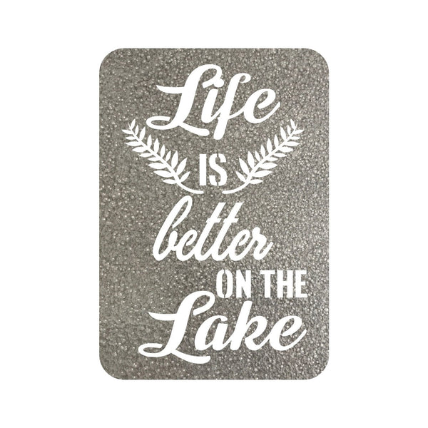 Life is better on the lake Steel Wall Sign