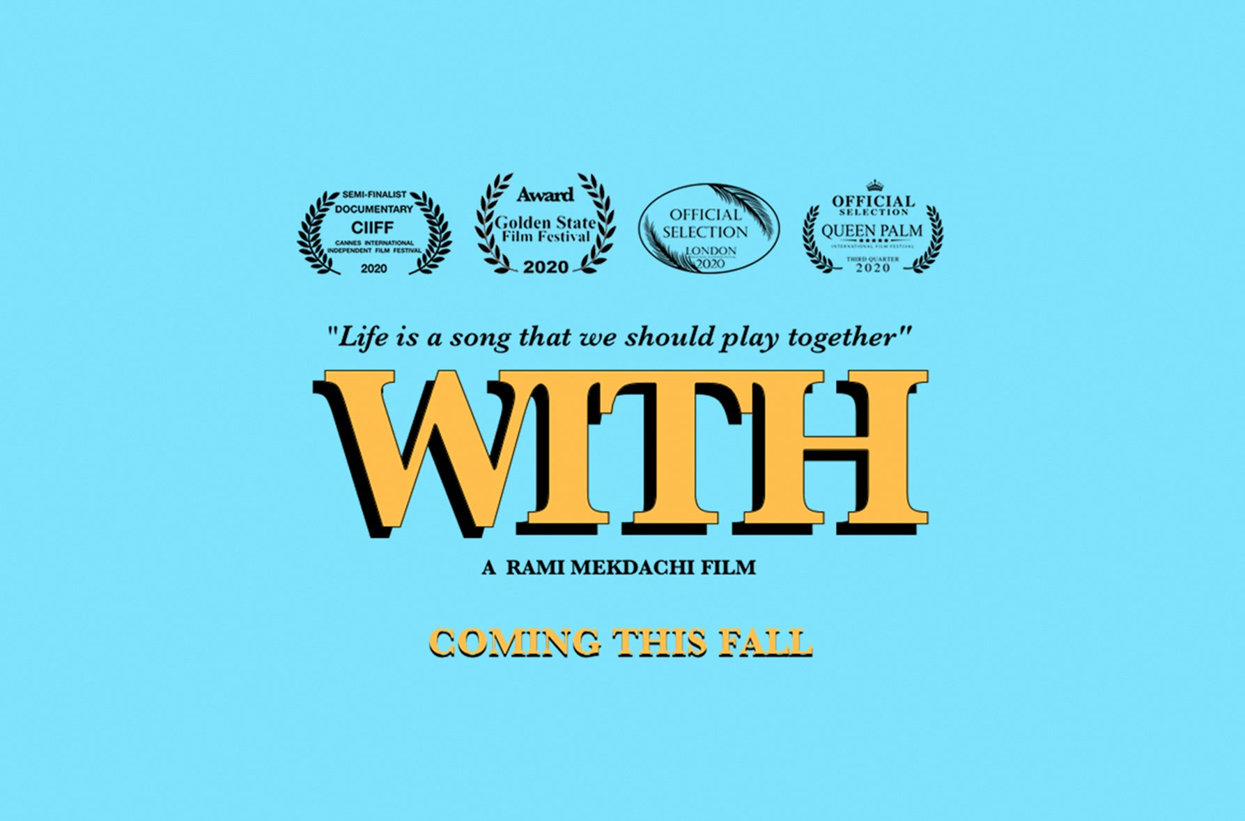 OUR MOVIE 'WITH' IS COMING OUT THIS FALL !