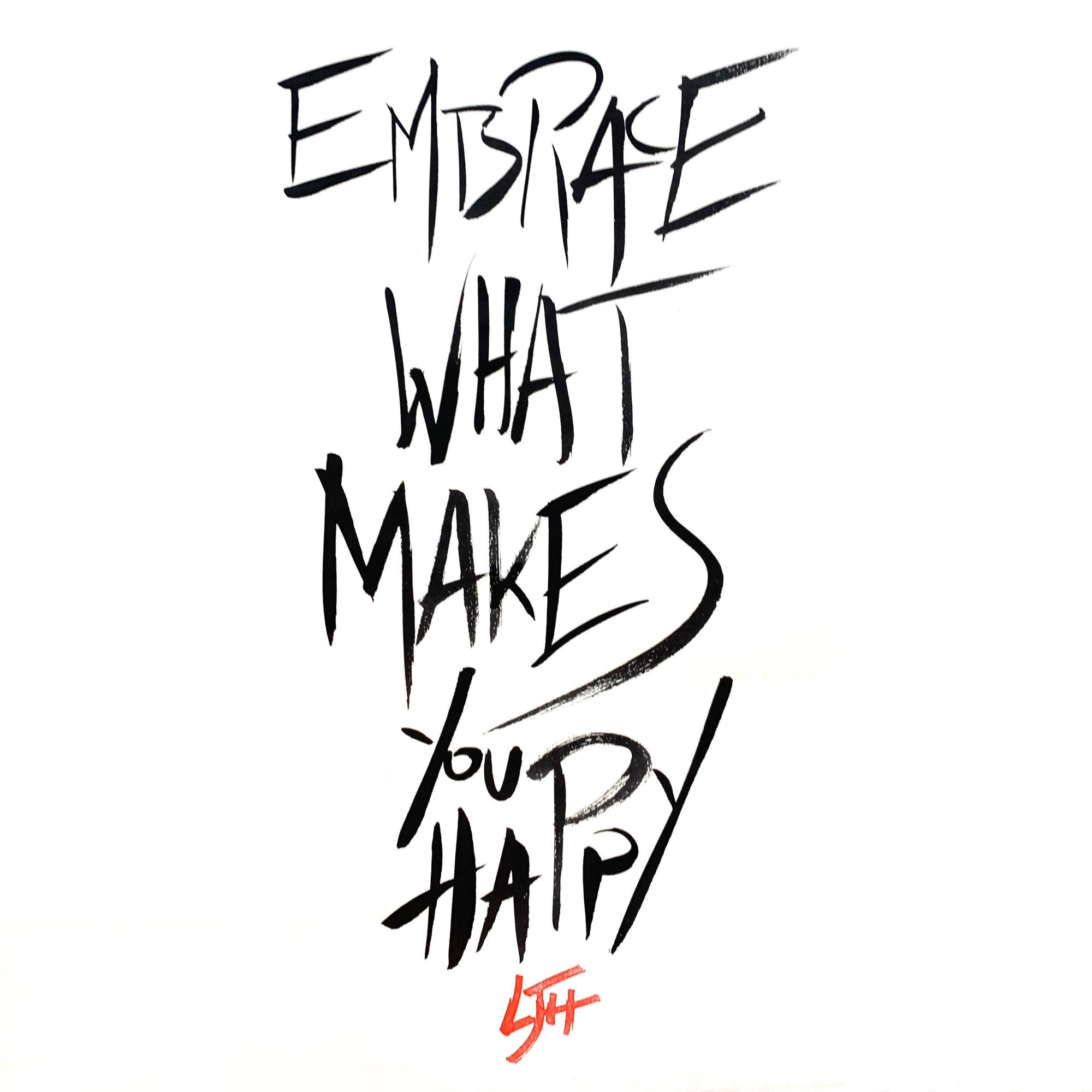 """Embrace What Makes You Happy"""