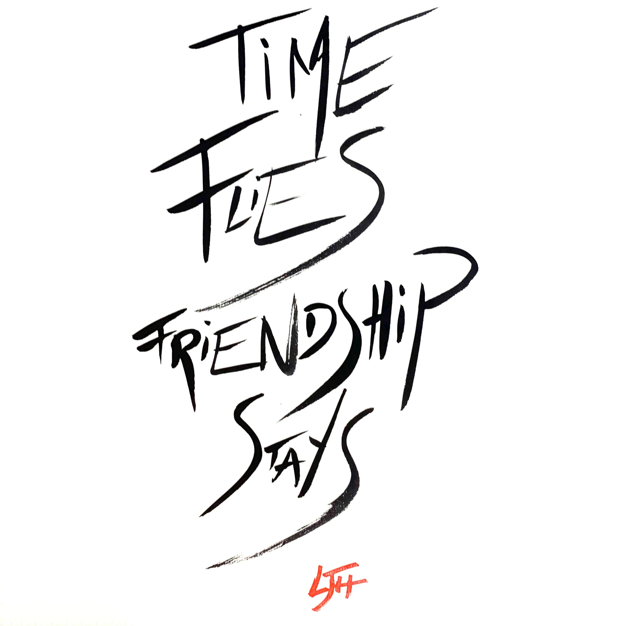 """Time Flies Friendship Stays"""