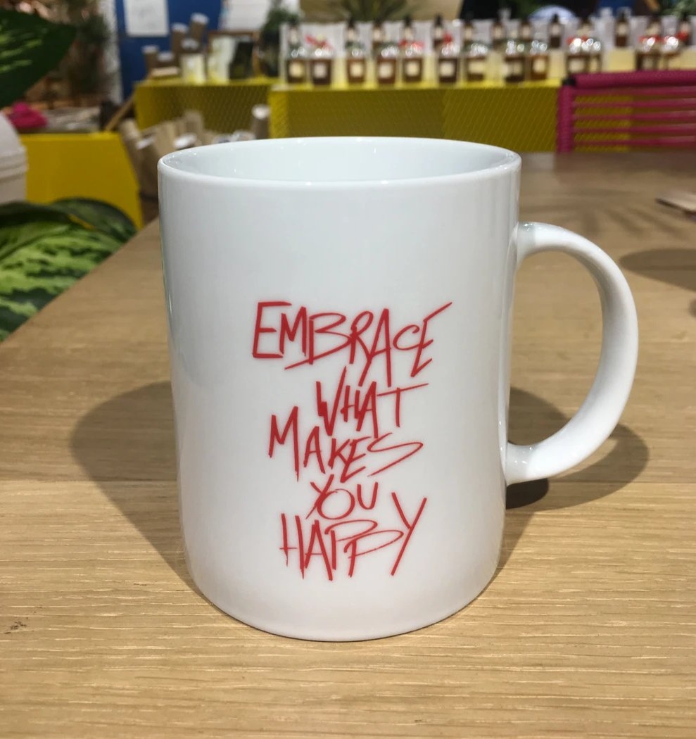 "Mug ""Embrace what makes you happy"""