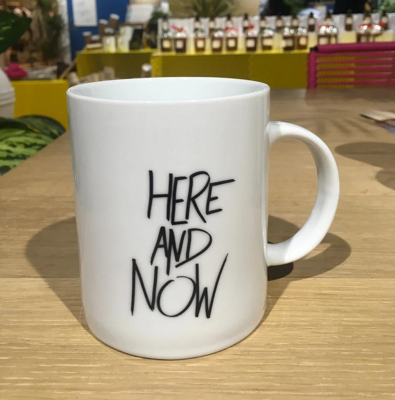 "Mug ""Here and now"""