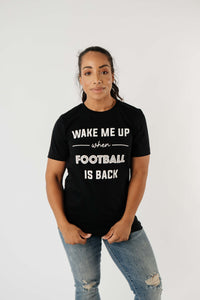 Wake Me Up When Football Is Back Graphic Tee - Smith & Vena Online Boutique
