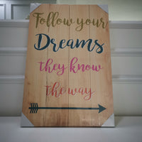 """Follow your dreams"" Canvas Print"