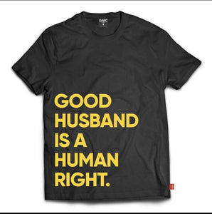 good husband is human right t-shirt