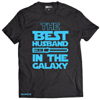 """The Best Husband in the Galaxy"" T-Shirt"