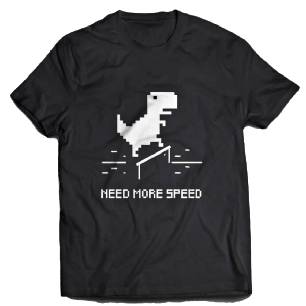 """Need More Speed"" T-Shirt"