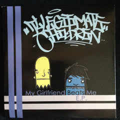 Illegitimate Children- My Girlfriend Beats Me E.P.