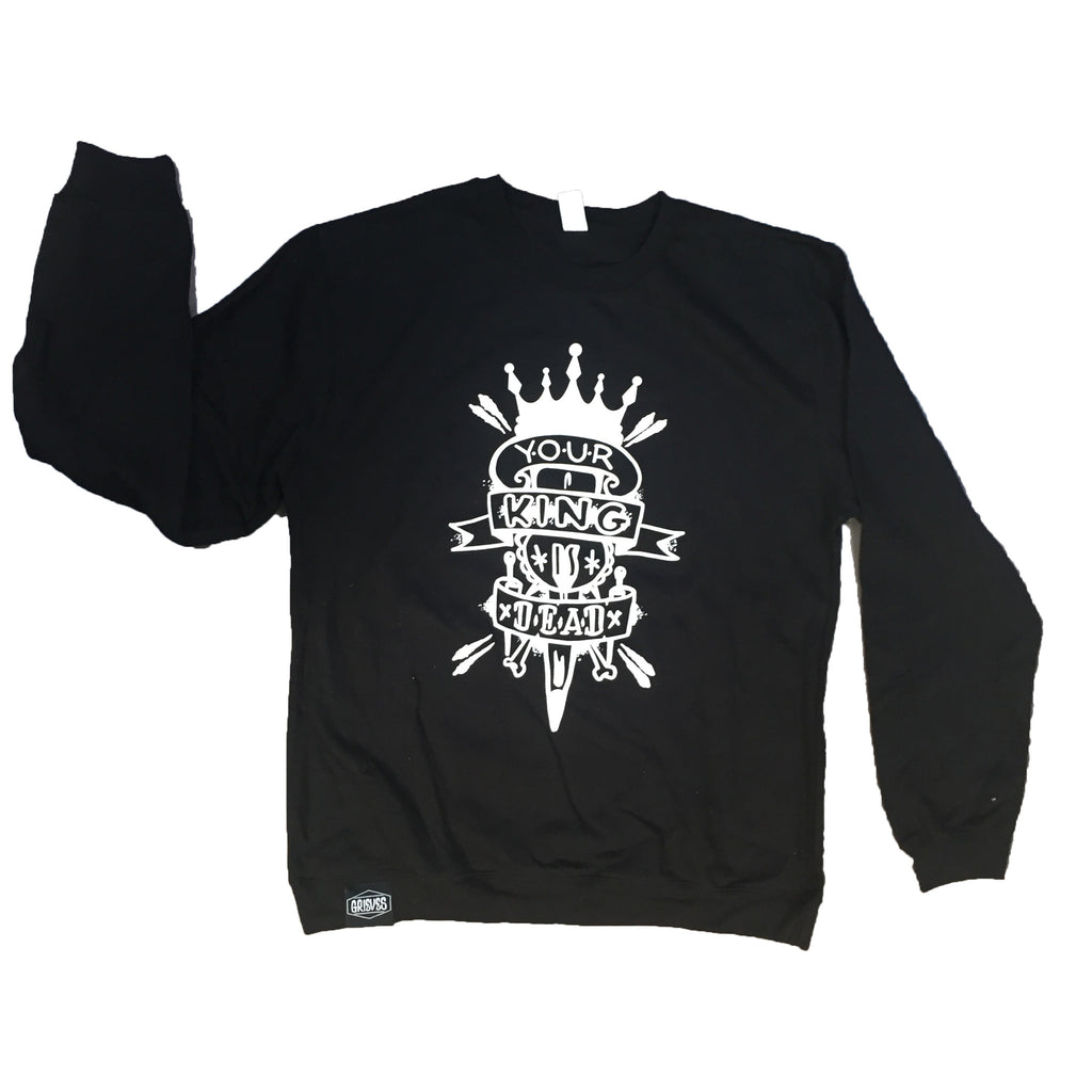 """Your King is Dead"" Crewneck"