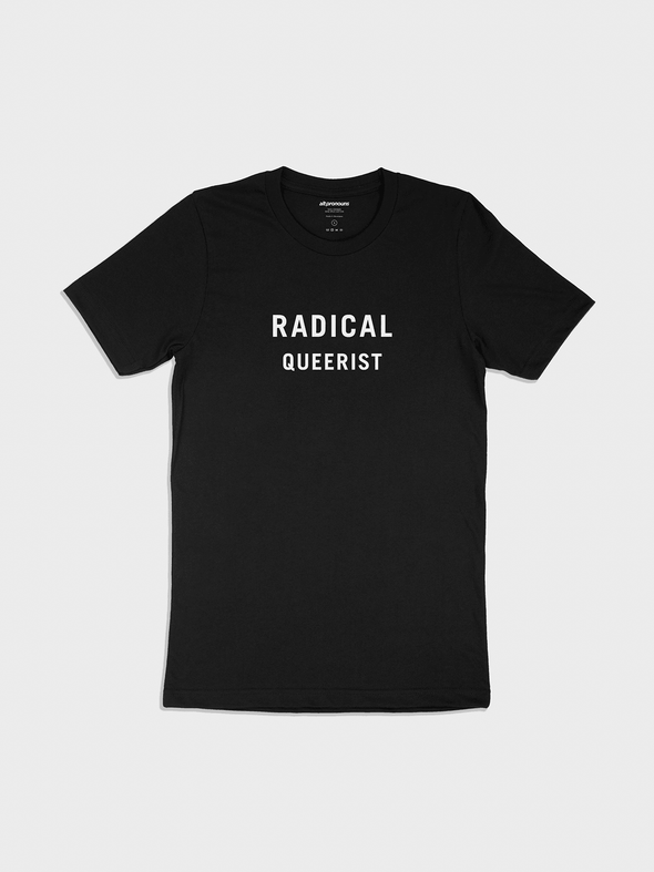Radical Queerist Tee - Alt Pronouns, Inc.