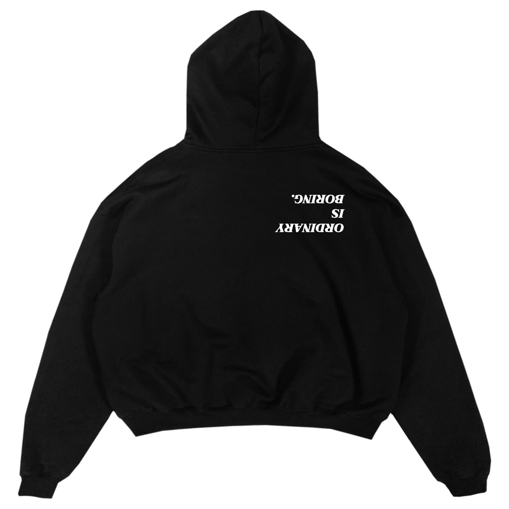 Ordinary is Boring Hoodie