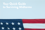 Your Quick Guide to Surviving Midterms