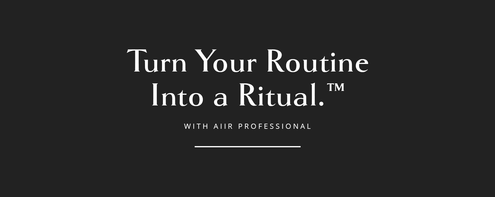 Turn Your Routine into a Ritual