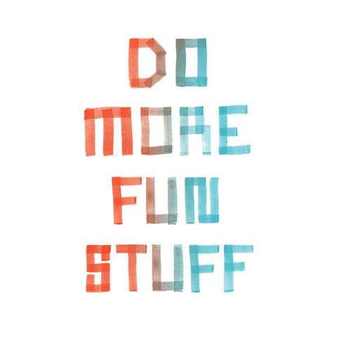 Do More Fun Stuff
