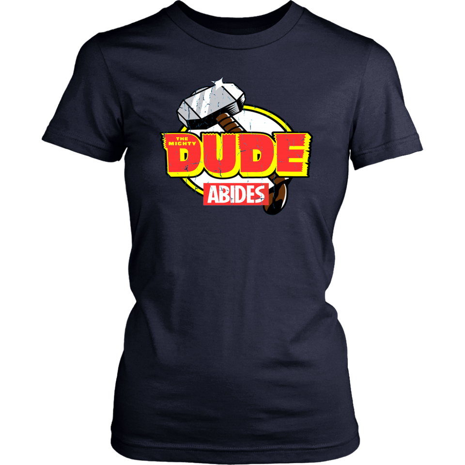 The Mighty Dude Abides Shirt