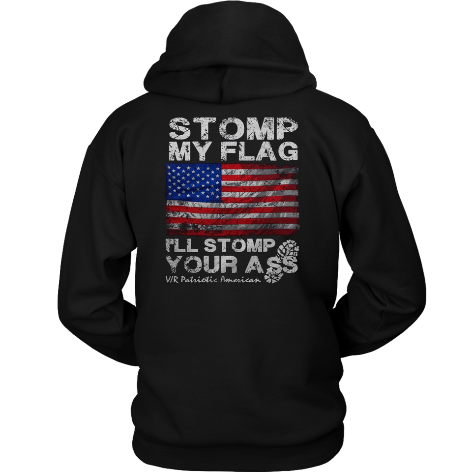 Stomp My Flag I'll Eat Your Ass Shirt I'll Stomp You American Flag Pride