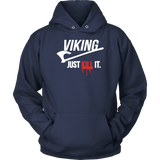 VIKING JUST KILL IT SHIRT