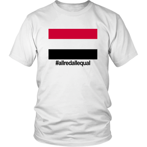 #allredallequal Shirt District Unisex Shirt / White S T-Shirt