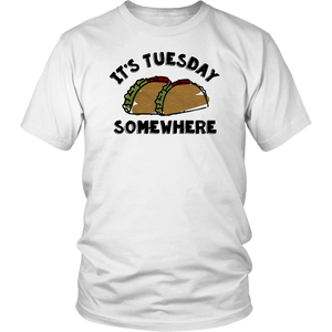 Taco Lover t-Shirt its Tuesday Somewhere t-Shirt Taco
