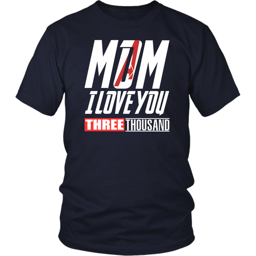 MOM - I love you 3000 Shirt For Pepper Potts - Iron Man Tribute - I love you 3000 - Avengers Endgame