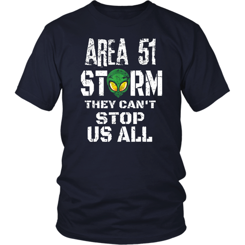 Storm Area 51 Tshirt They Can't Stop Us All Quote Funny Tee