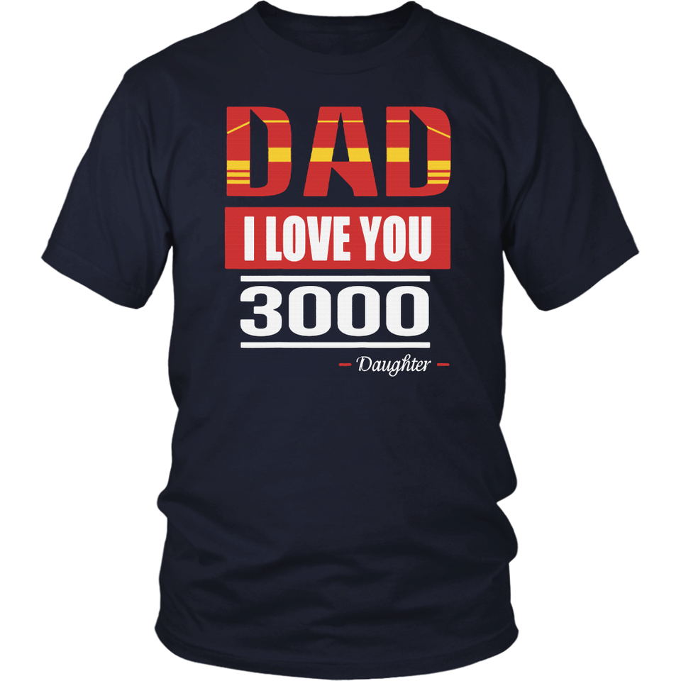 DAD -I love you 3000 Shirt For Robert Doweny Jr - Iron Man Tribute - I love you 3000 - Avengers Endgame