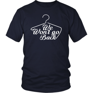 We Won't Go Back Pro-Choice Feminist T-Shirt Feminist Shirt and Feminist Shirt