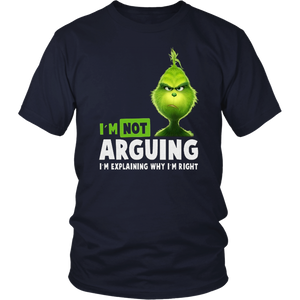 GRINCH I'M NOT ARGUING - I'M EXPLAINING WHY I'M RIGHT SHIRT The Grinch (@grinchmovie) Dr. Seuss