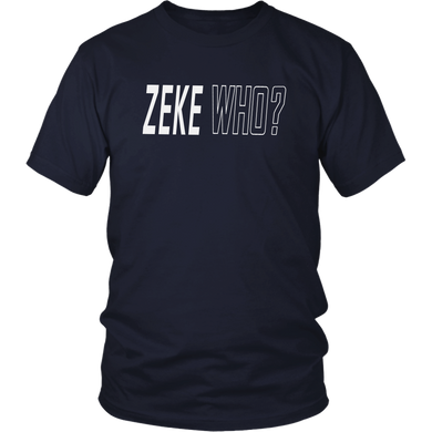 ZEKE WHO SHIRT Zeke Who Ezekiel Elliott - Dallas Cowboys Shirts