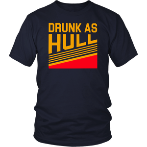 DRUNK AS HULL SHIRT