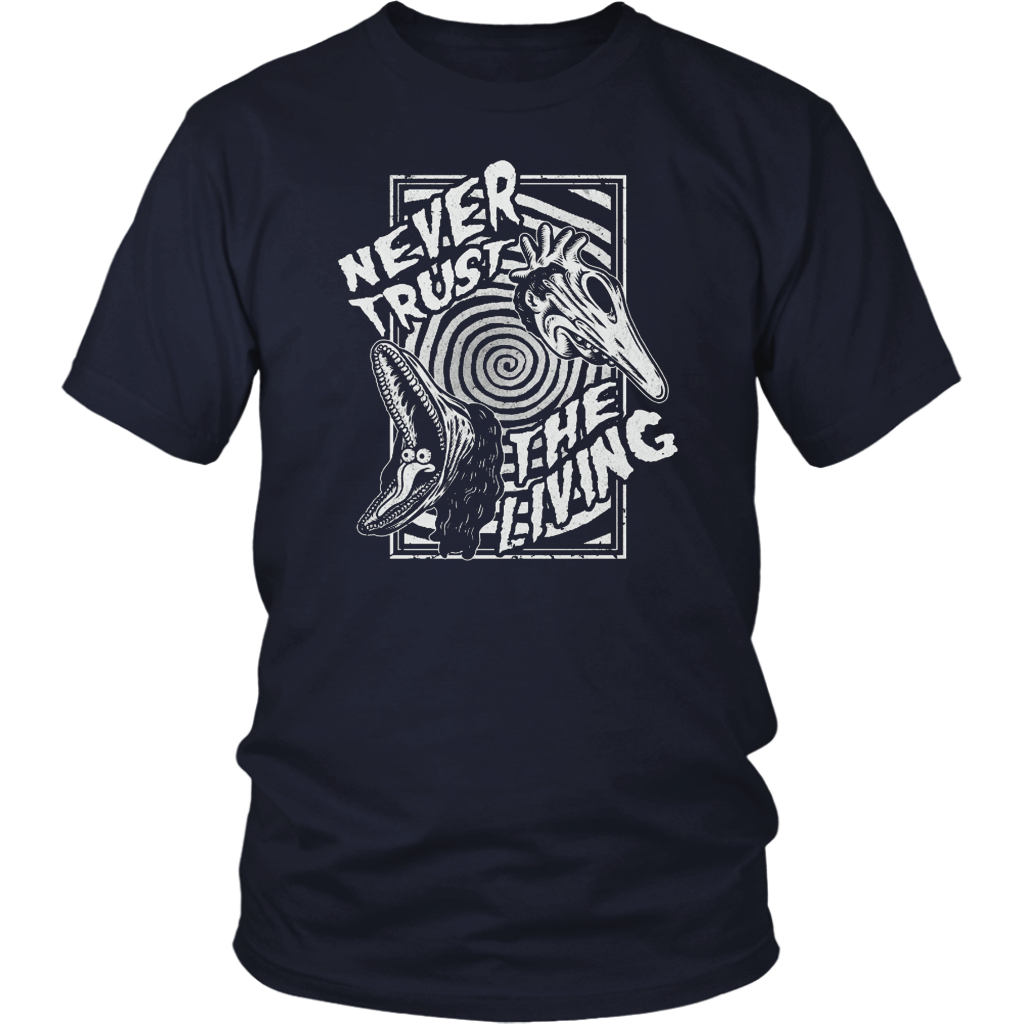 Never Trust The Living Shirt