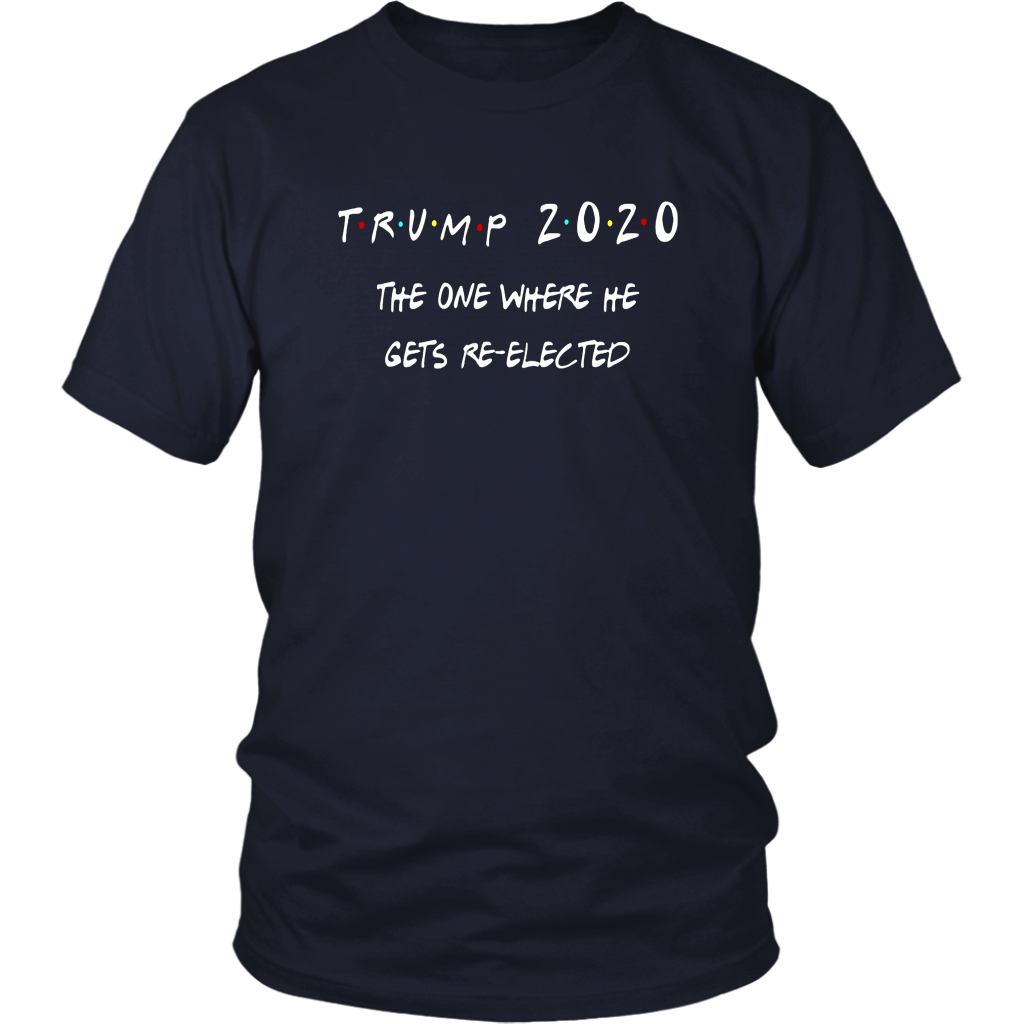 Trump 2020 The One Where He Gets Re-elected Shirt