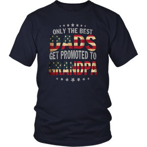 Only the best dads get promoted to grandpa flag shirt