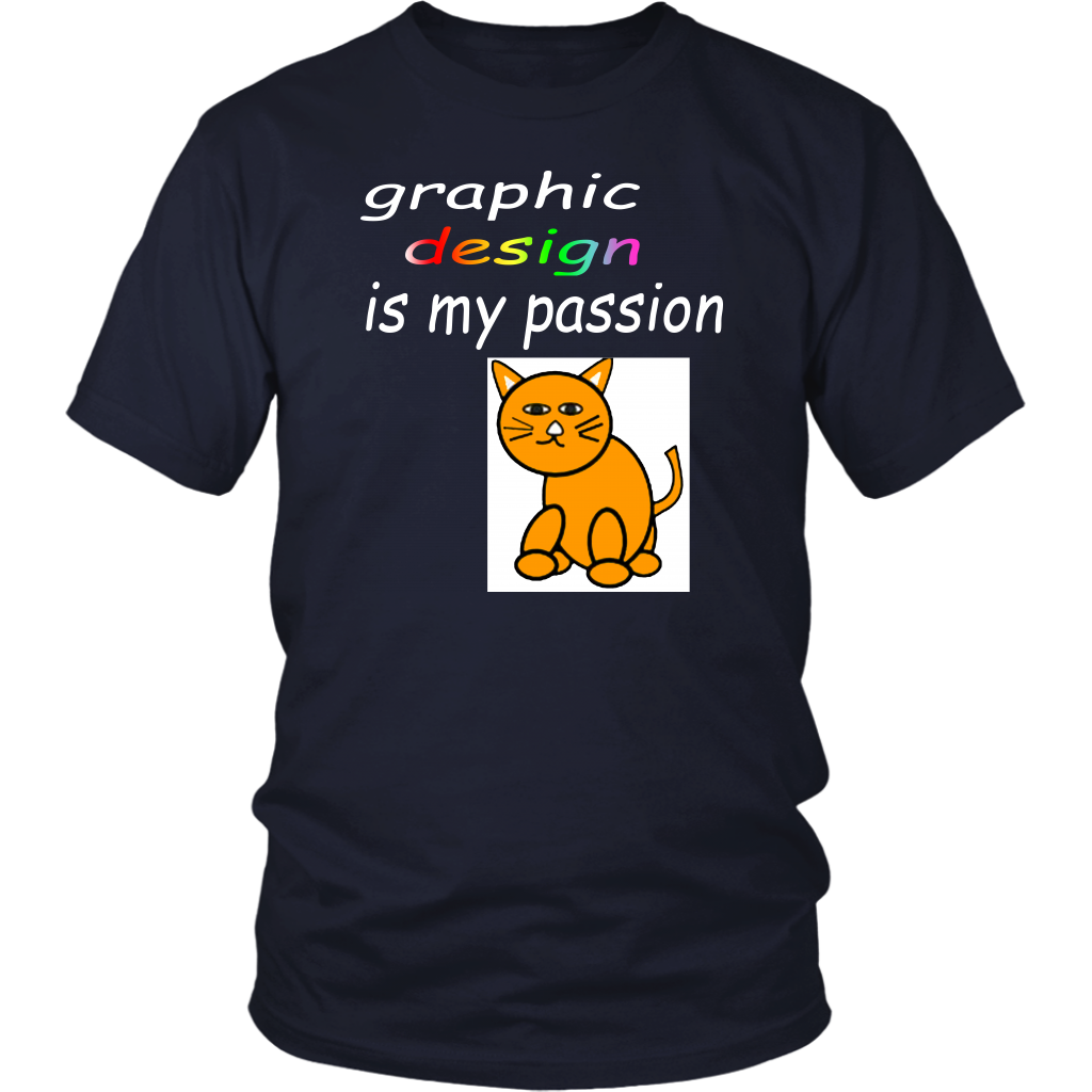 Graphic Design Is My Passion Shirt
