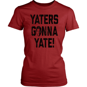 YATERS GONNA YATE SHIRT