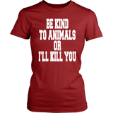 Be Kind To Animals Or I'll Kill You T-Shirt Doris Day