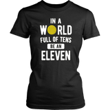 Stranger Things In a World Full of Tens T-Shirt