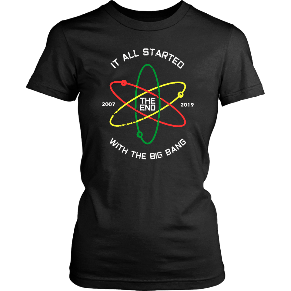 IT ALL STARTED WITH THE BIG BANG - THE END - 2007 - 2009 SHIRT FUNNY SCIENCE