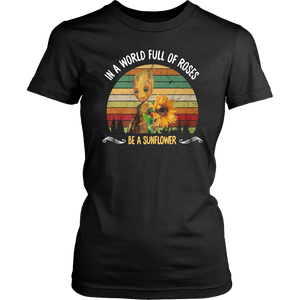 IN A WORLD FULL OF ROSSES - BE A SUNFLOWER SHIRT FUNNY GROOT