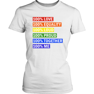 100% Pride Shirt 100% Love-100% Equality-100% Loud-100% Proud - 100% Together - 100% Me