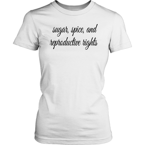 Sugar - Spice and Reproductive Rights T-Shirt Blessed Be The Brains