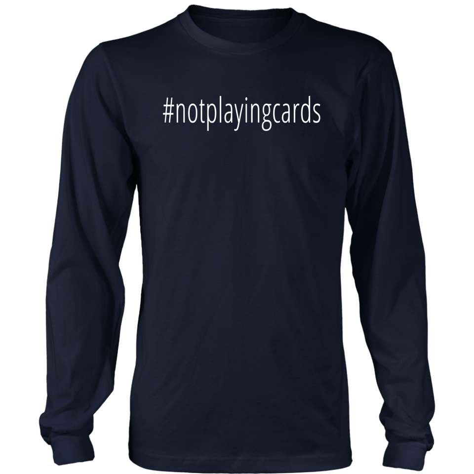 Not Playing Cards Nurse Hashtag T-Shirt