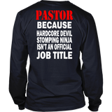 Pastor - Because Devil Stomping Ninja Job Title TShirt