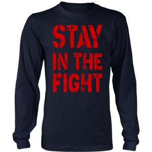STAY IN THE FIGHT SHIRT