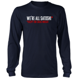 WE'RE ALL SATOSHI SHIRT EXCEPT FOR CRAIG WRIGHT