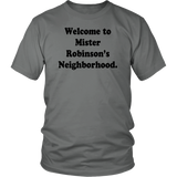 Welcome To Mister Robinson's Neighborhood Shirt Khalid