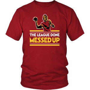 The League Done Messed Up T-Shirt Dwayne Haskins - Redskins